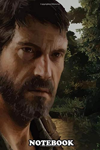 """Notebook: Last Of Us Joel , Journal for Writing, College Ruled Size 6"""" x 9"""", 110 Pages"""