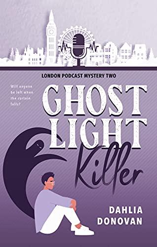 Ghost Light Killer (London Podcast Mystery Series Book 2) by [Dahlia Donovan, Booksmith Design, Hot Tree Editing]