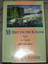 My Best for the Kingdom: History and Autobiography of John Lowe Butler, a Mormon Frontiersman