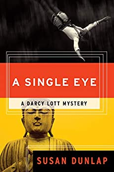 A Single Eye: A Darcy Lott Mystery by [Susan Dunlap]