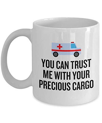 N\A Krankenwagenfahrer Geschenk Lustige EMT Kaffeetasse Sanitäter Geschenk EMS Medizintechniker Vertrauen Sie Mir mit Ihrer kostbaren Ladung