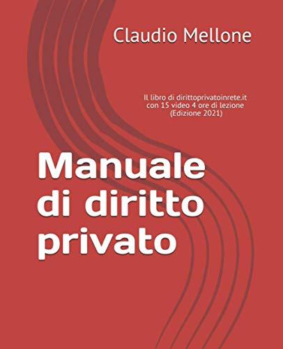 Manuale di diritto privato: Il libro di dirittoprivatoinrete.it nuova edizione con 15 video, 4 ore di lezione (Edizione 2021)