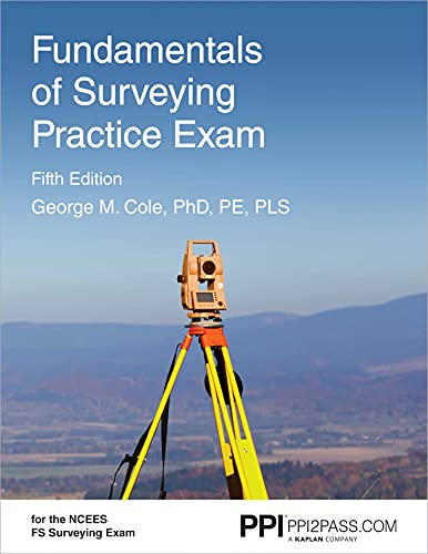 PPI Fundamentals of Surveying Practice Exam, 5th Edition – Comprehensive Practice Exam for the NCEES FS Surveying Exam