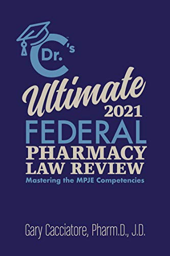 Compare Textbook Prices for Dr. C's Ultimate Federal Pharmacy Law Review 2021, Mastering the MPJE Competencies  ISBN 9780578746388 by Gary Cacciatore Pharm.D. J.D.