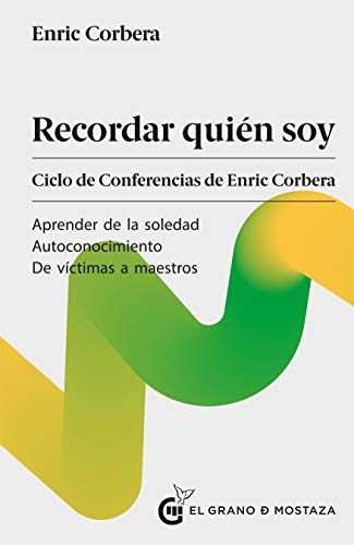 Recordar quién soy: Ciclo de conferencias de Enric Corbera