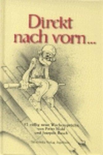Direkt nach vorn...: 52 völlig neue Wochensprüche von Peter Hohl und Joaquín Busch (Sprüchebücher)