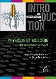 Physique et biologie - De la molécule au vivant