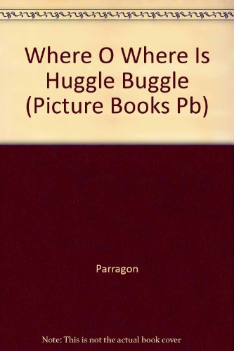 Where O Where Is Huggle Buggle (Picture Books Pb)