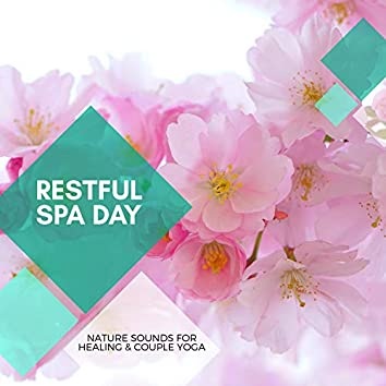 Restful Spa Day - Nature Sounds For Healing & Couple Yoga