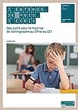 J'entends, je vois, j'écris des Outils pour la Maitrise de l'Orthographe au CP et au CE1 - Réseau Canope - 01/04/2017