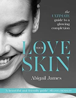 Love Your Skin: The Ultimate Guide to a Glowing Complexion
