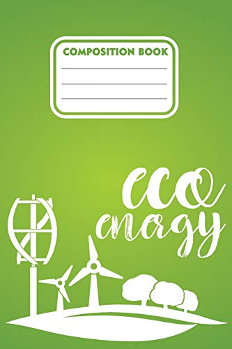 """Composition book eco energy: 200 pages 6"""" x 9""""(15.24 x 22.86 cm) size. Notebook for Eco green energy"""