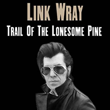 Trail Of The Lonesome Pine