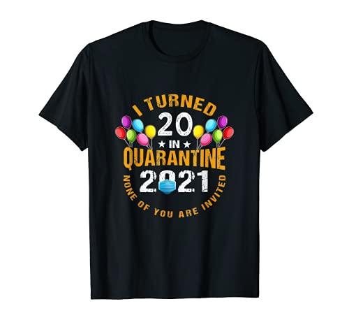 I Turned 20 In Quarantined 2021 Funny 20th Birthday T-Shirt