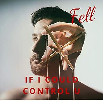 If I Could Control U