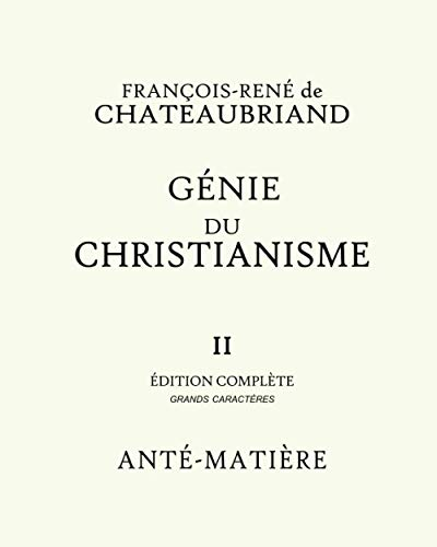 GENIE DU CHRISTIANISME II - EDITION COMPLETE GRANDS CARACTERES