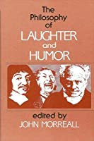 The Philosophy of Laughter and Humor (Suny Series in Philosophy)