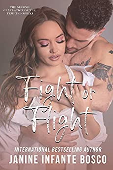 Fight Or Flight (Tempted Series Generation 2.0) by [Janine Infante Bosco]