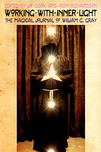 Working with Inner Light: The Magical Journal of William G. Gray