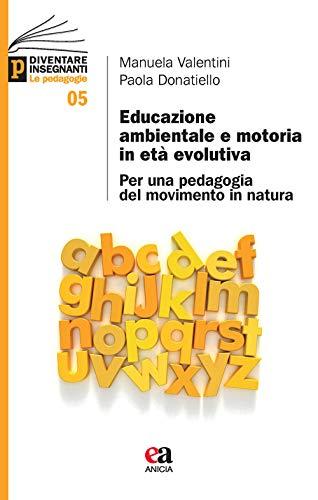 Educazione ambientale e motoria in età evolutiva. Per una pedagogia del movimento in natura