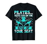 Pilates te mantiene en el borde de tu asiento Camiseta