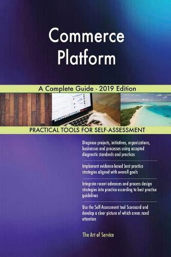 Commerce Platform A Complete Guide - 2019 Edition