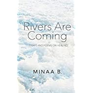 Rivers Are Coming: Essays and Poems on Healing
