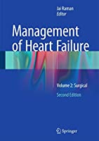 Management of Heart Failure: Volume 2: Surgical