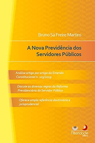 A NOVA PREVIDÊNCIA DOS SERVIDORES PÚBLICOS (Portuguese Edition)