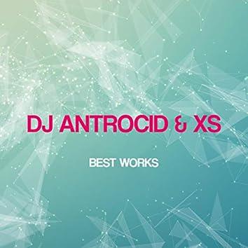 Dj Antrocid & Xs Best Works