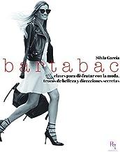 Bartabac: Claves para disfrutar con la moda, trucos de...