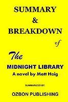 SUMMARY AND BREAKDOWN OF THE MIDNIGHT LIBRARY: A Novel by Matt Haig