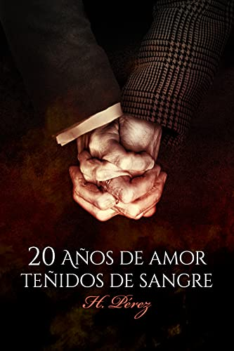 20 años de amor teñidos de sangre de H. Pérez