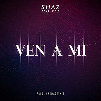 VEN A MI (feat. F.I.Z & Fremadethis)