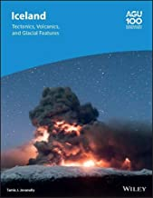 Iceland: Tectonics,Volcanics, and Glacial Features (Geophysical Monograph Series)