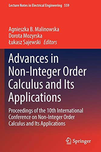 Advances in Non-Integer Order Calculus and Its Applications: Proceedings of the 10th International Conference on Non-Integer Order Calculus and Its ... (Lecture Notes in Electrical Engineering)