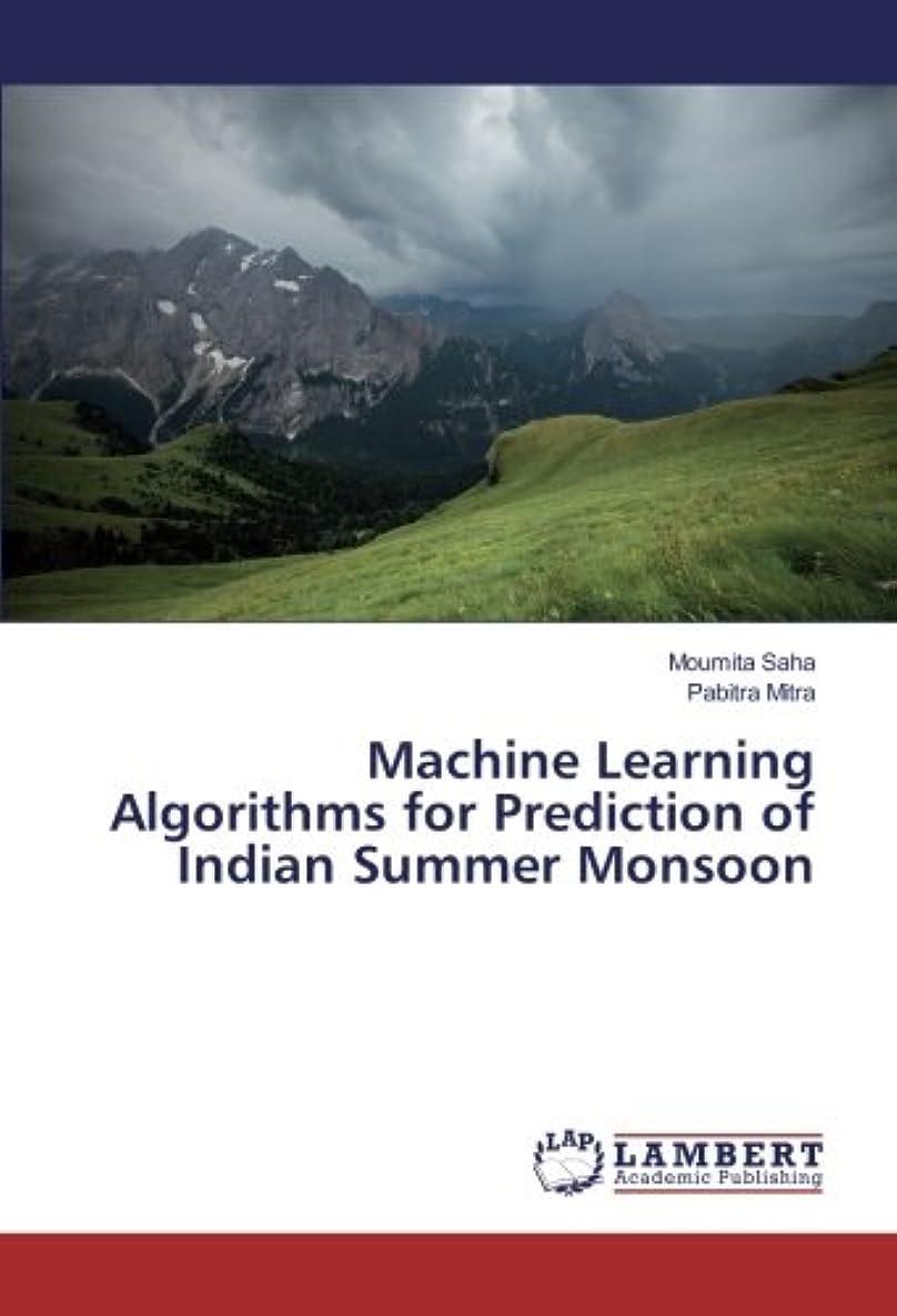 どうやってアイスクリーム引き算Machine Learning Algorithms for Prediction of Indian Summer Monsoon