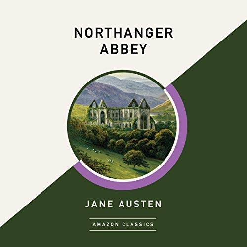 Northanger Abbey (AmazonClassics Edition) Audiobook By Jane Austen cover art