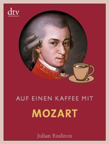 Auf einen Kaffee mit Mozart (dtv Sachbuch)