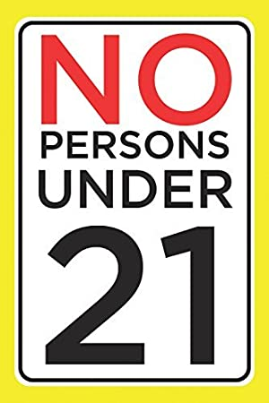 New Great No Persons Under 21 Print Business Store Front Check ID Legal Poster Customer Notice Wall Window Sign,12x18 for Outside//Inside,4 Pack