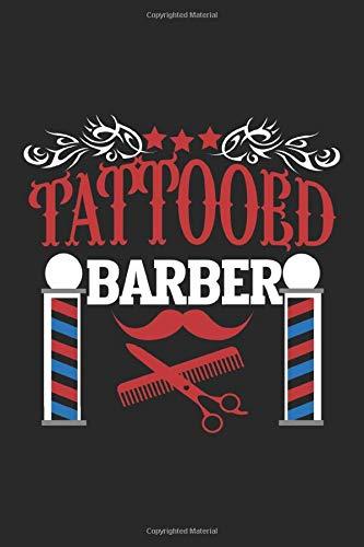 Tattooed Barber: Scheren Tintenhaarschneider Tattoo Notizbuch DIN A5 120 Seiten für Notizen, Zeichnungen, Formeln | Organizer Schreibheft Planer Tagebuch