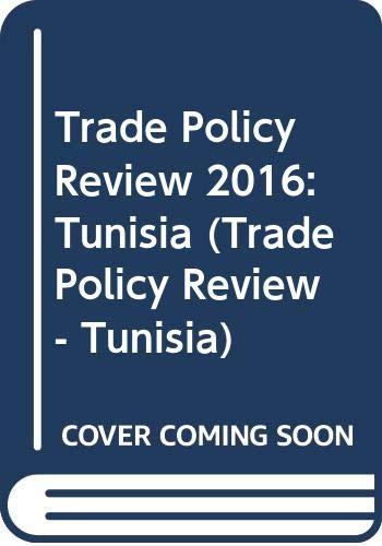 Trade Policy Review 2016: Tunisia (Trade Policy Review - Tunisia)の詳細を見る