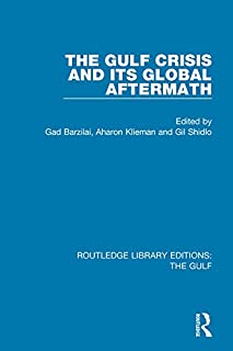 The Gulf Crisis and its Global Aftermath (Routledge Library Editions: The Gulf Book 6) (English Edition)