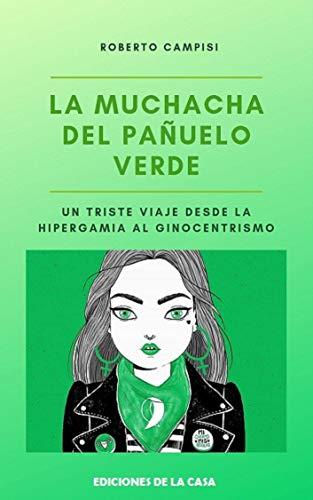 La Muchacha del Pañuelo Verde: Un triste viaje desde la hipergamia al ginocentrismo