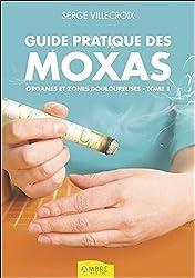 Guide pratique des moxas : Tome 1, Organes et zones douloureuses de Serge Villecroix chez Ambre Editions dans la collection Thérapies