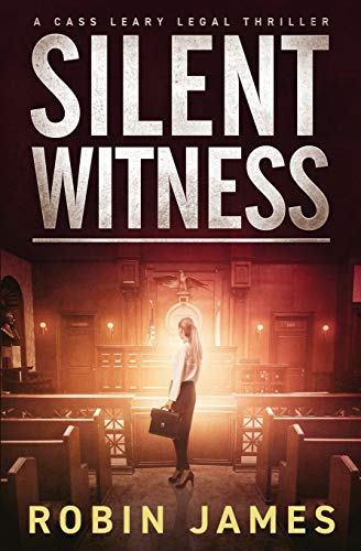 Silent Witness (Cass Leary Legal...