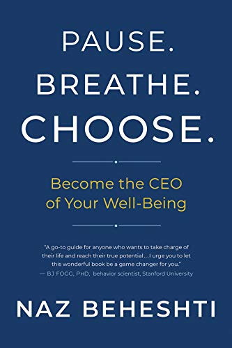 Pause. Breathe. Choose.: Become the CEO of Your Well-Being (English Edition)