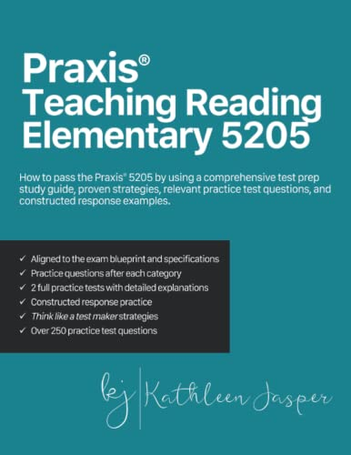 Compare Textbook Prices for Praxis® Teaching Reading Elementary 5205: How to pass the Praxis® 5205 by using a comprehensive test prep study guide, proven strategies, relevant ... questions, and constructed response examples  ISBN 9798493078934 by Jasper Ed.D., Kathleen