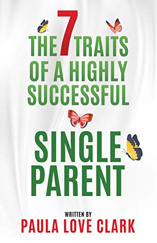 The Seven Traits of a Highly Successful Single Parent