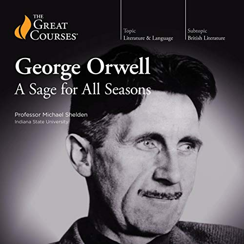 George Orwell: A Sage for All Seasons audiobook cover art